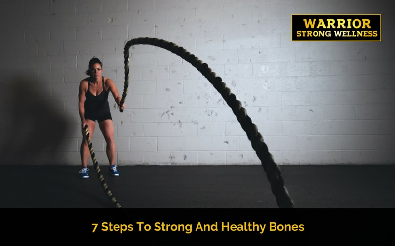 Steps To Strong And Healthy Bones