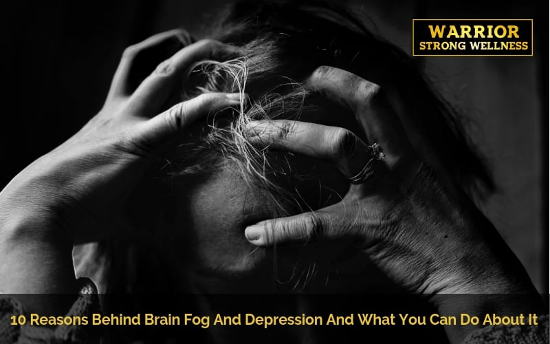 Reasons Behind Brain Fog And Depression