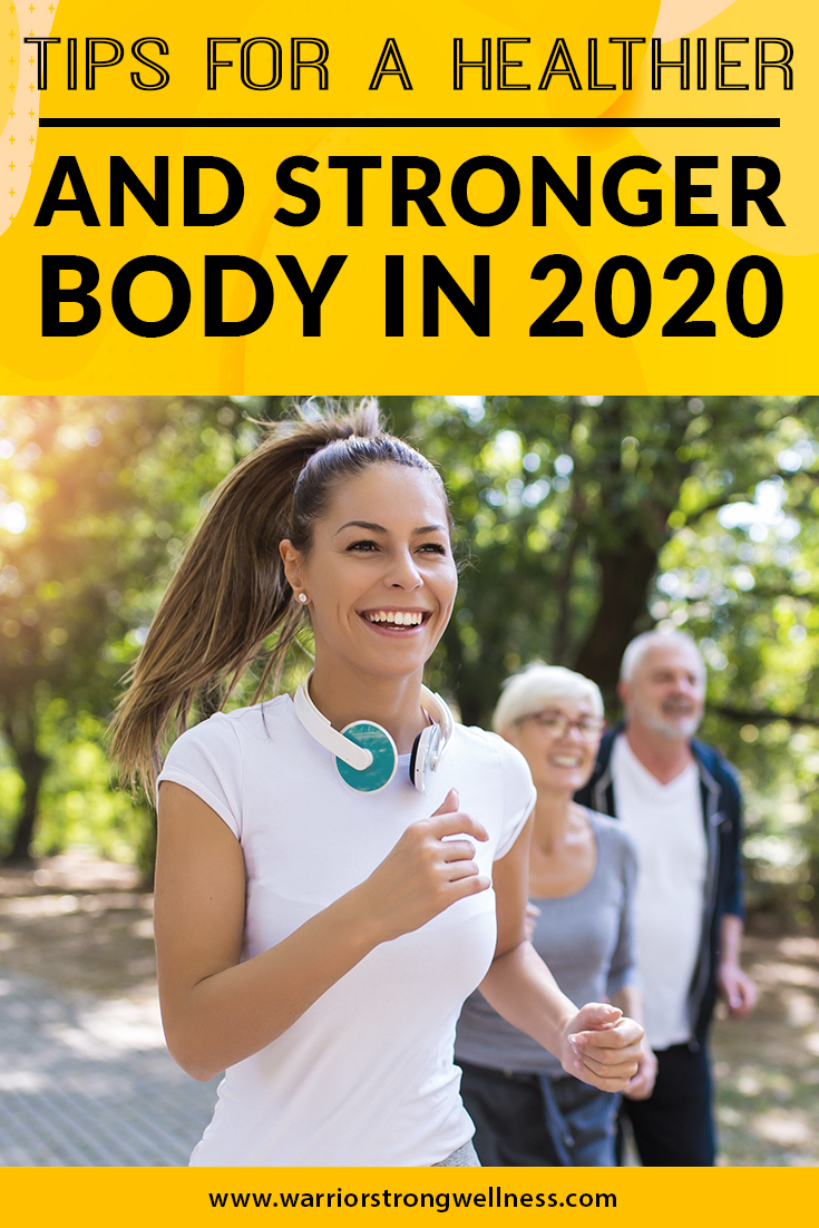 tips-for-a-healthier-and-stronger-body-in-2020